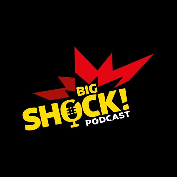 BIG SHOCK! PODCAST