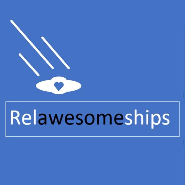 Relawesomeships