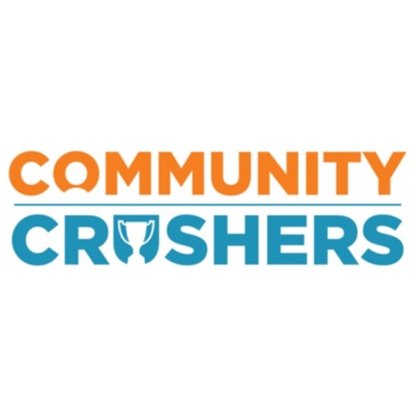 Community Crushers! Building Highly Engaged Online Communities