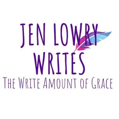 Jen Lowry Writes - The Write Amount of Grace