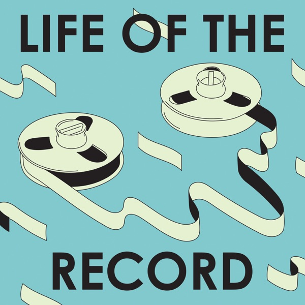 Life of the Record podcast show image