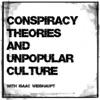 Conspiracy Theories & Unpopular Culture artwork
