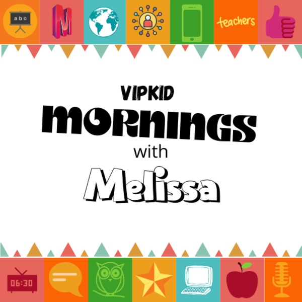 VIPKid Mornings with Melissa