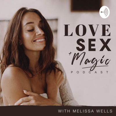 Love Sex & Magic:Melissa Wells