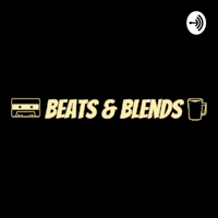 Beats & Blends podcast