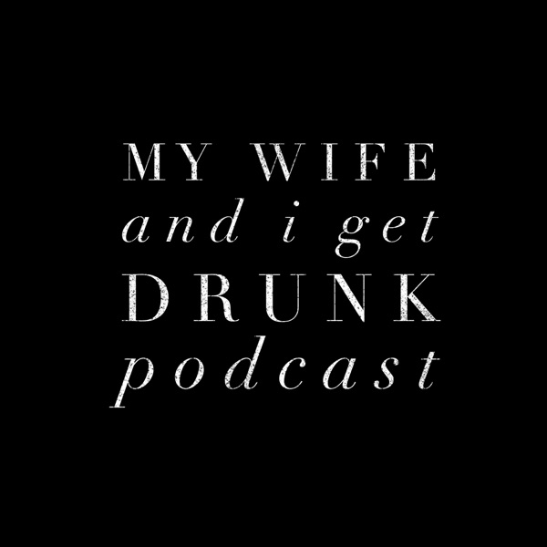 My Wife and I Get Drunk