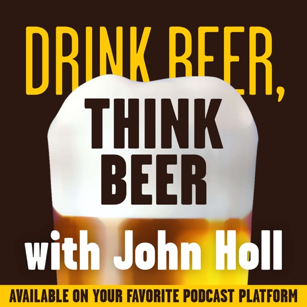 Drink Beer, Think Beer With John Holl