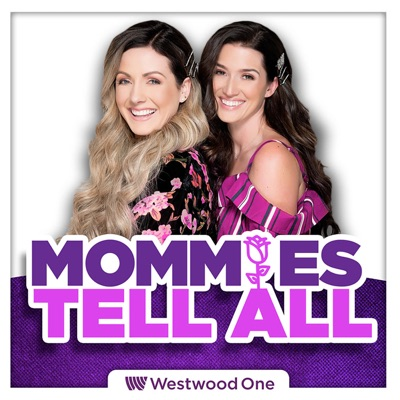Mommies Tell All:Westwood One Podcast Network