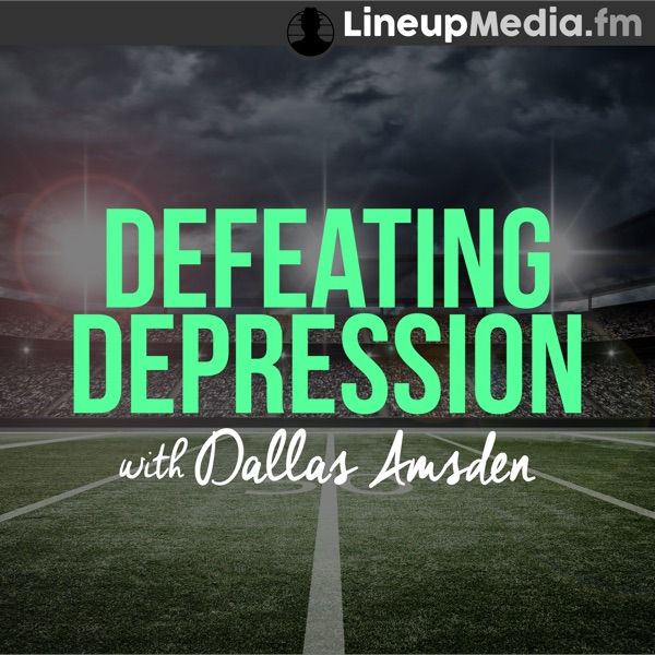 Defeating Depression with Dallas Amsden