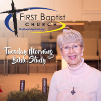 FBC Tuesday Morning Bible Study podcast