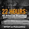 22 Hours: An American Nightmare - WTOP/PodcastOne