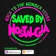 Saved by Nostalgia Podcast