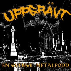Uppgrävt - En Svensk Metalpodd