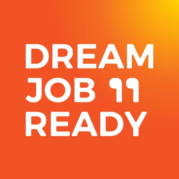 Dream Job Ready podcast show image