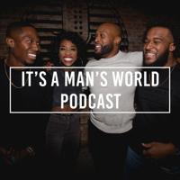 It's A Man's World Podcast podcast