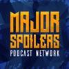 Major Spoilers Podcast Network Master Feed artwork