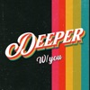 Deeper w/ you artwork