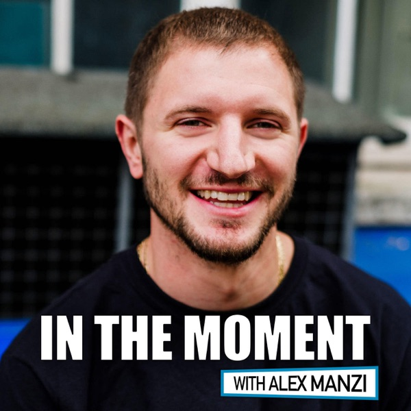 In The Moment with Alex Manzi