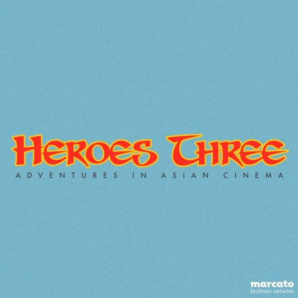 Heroes Three · Adventures in Asian Cinema