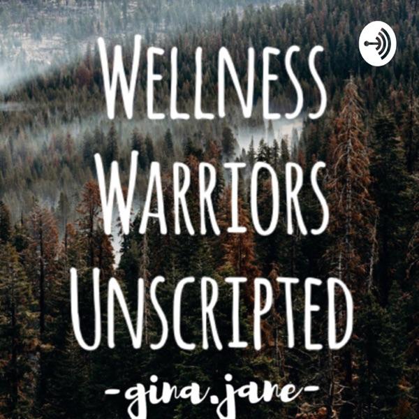 Wellness Warriors Unscripted