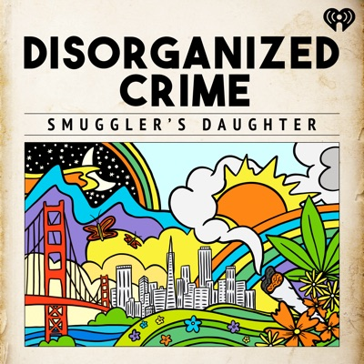 Disorganized Crime: Smuggler's Daughter:iHeartRadio