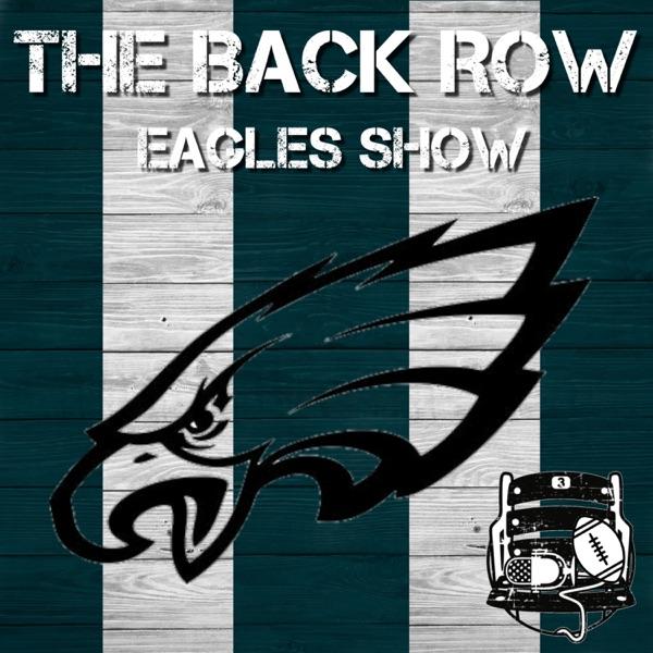 The Back Row Eagles Show - A Philadelphia Eagles Podcast