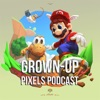 Grown-Up Pixels Podcast