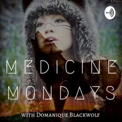 Medicine Mondays with Domanique Luna Blackwolf
