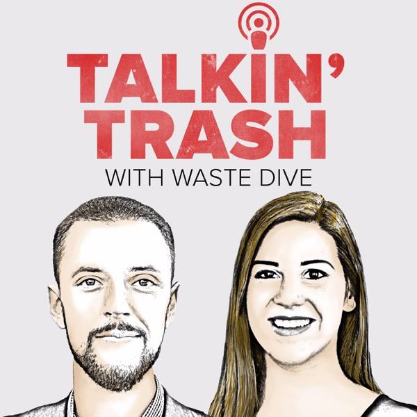 Talkin' Trash with Waste Dive