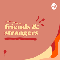 Friends & Strangers With Ashley podcast