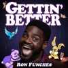 Gettin' Better with Ron Funches artwork