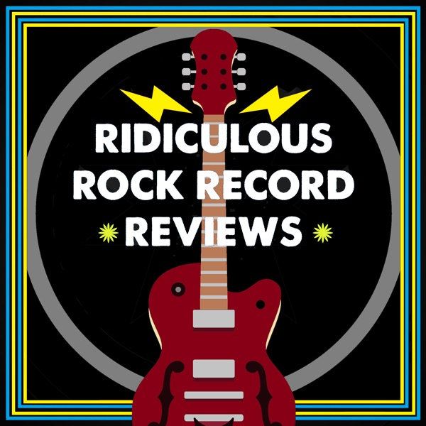 Ridiculous Rock Record Reviews