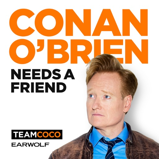 Cover image of Conan O'Brien Needs A Friend