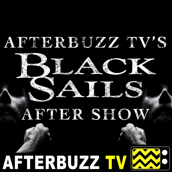 Black Sails Reviews and After Show - AfterBuzz TV