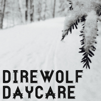 Direwolf Daycare podcast