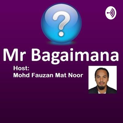Mr Bagaimana