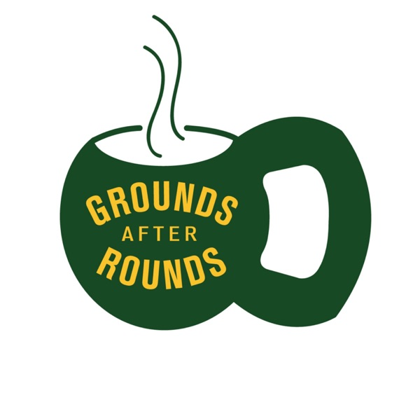 Grounds After Rounds