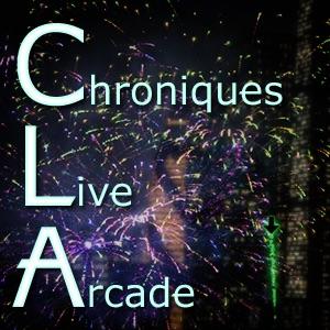 Les Chroniques du Live Arcade