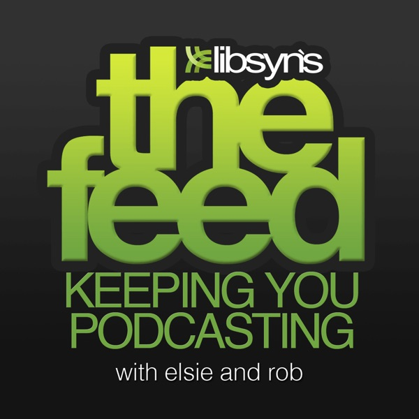 The Feed The Official Libsyn Podcast | Podbay