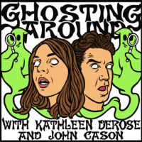 Ghosting Around with Kathleen DeRose and John Cason podcast