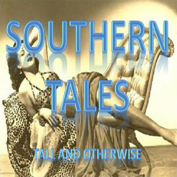 Southern Tales - Tall and Otherwise