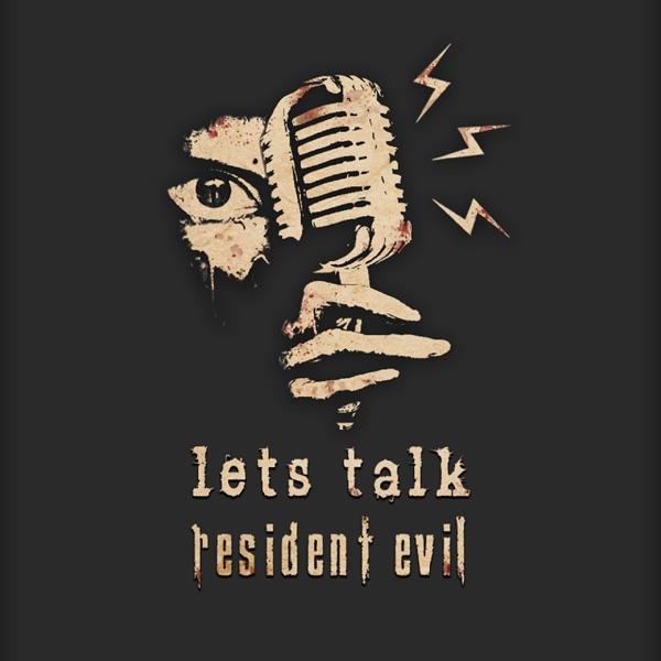 Let's Talk Resident Evil