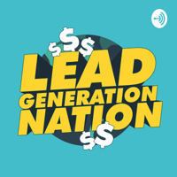 Lead Generation Nation podcast