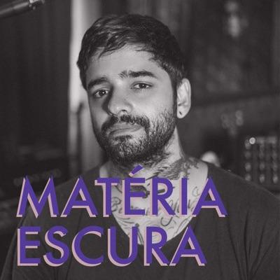 MATÉRIA ESCURA:Lucas Silveira
