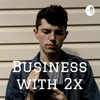 Business with 2x podcast