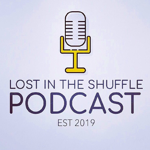 Lost in the Shuffle Podcast
