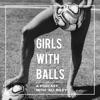 Girls with Balls artwork