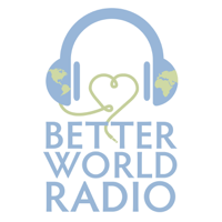 Better World Radio podcast