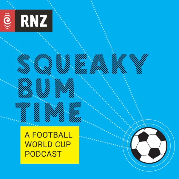 RNZ: Squeaky Bum Time: A Football World Cup Podcast