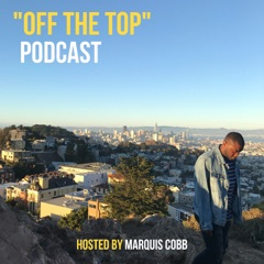 """OFF THE TOP"""